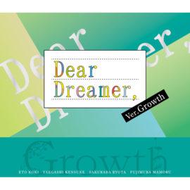 『Dear Dreamer,』 ver.Growth