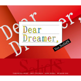 『Dear Dreamer,』 ver.SolidS